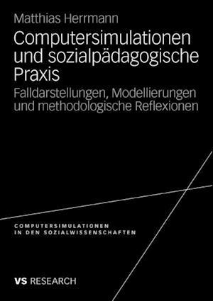 Computersimulationen und sozialpadagogische Praxis af Matthias Herrmann
