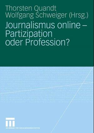 Journalismus online - Partizipation oder Profession?