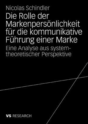 Die Rolle der Markenpersonlichkeit fur die kommunikative Fuhrung einer Marke af Nicolas Schindler