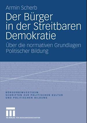Der Burger in der Streitbaren Demokratie af Armin Scherb