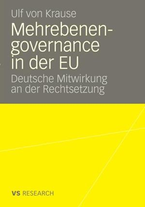 Mehrebenengovernance in der EU af Ulf Von Krause