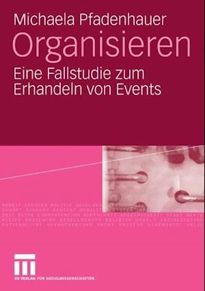 Organisieren af Michaela Pfadenhauer