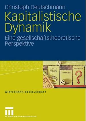 Kapitalistische Dynamik af Christoph Deutschmann