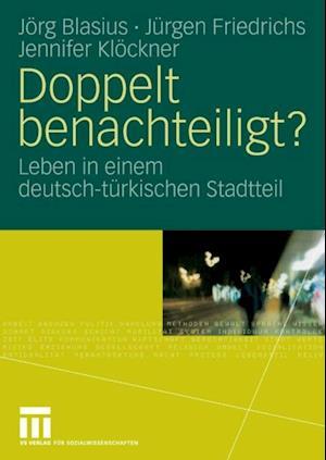 Doppelt benachteiligt? af Jorg Blasius, Juergen Friedrichs, Jennifer Klockner