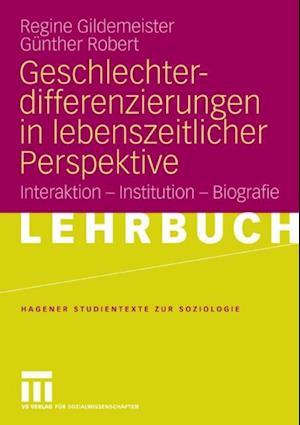 Geschlechterdifferenzierungen in lebenszeitlicher Perspektive af Regine Gildemeister, Gunther Robert
