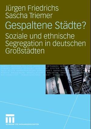 Gespaltene Stadte? af Juergen Friedrichs, Sascha Triemer