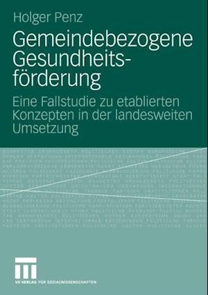 Gemeindebezogene Gesundheitsforderung af Holger Penz