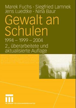 Gewalt an Schulen af Marek Fuchs, Siegfried Lamnek, Nina Baur