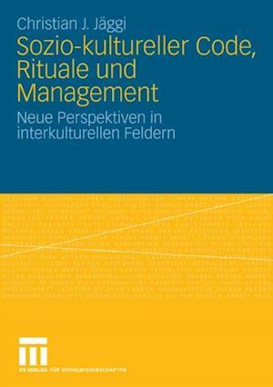 Sozio-kultureller Code, Ritual und Management af Christian Jaggi