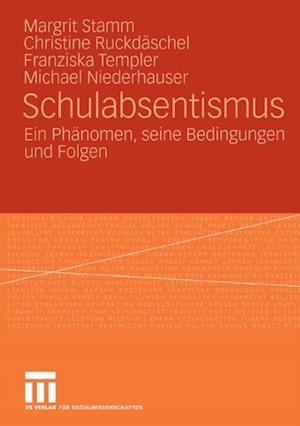 Schulabsentismus af Margrit Stamm, Franziska Templer, Christine Ruckdaschel