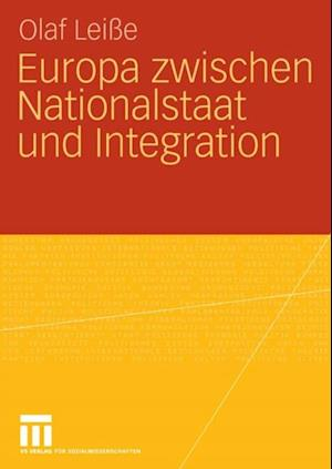 Europa zwischen Nationalstaat und Integration af Olaf Leisse, Olaf Leie