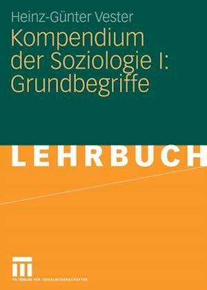 Kompendium der Soziologie I: Grundbegriffe af Heinz-Gunter Vester
