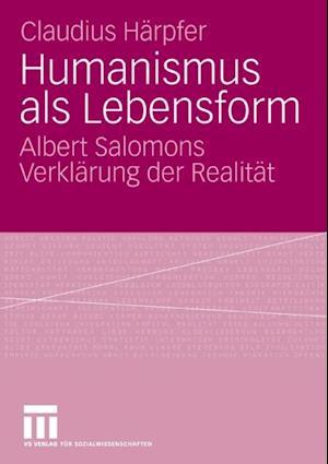 Humanismus als Lebensform af Claudius Harpfer