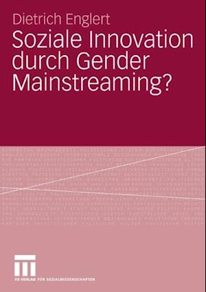 Soziale Innovation durch Gender Mainstreaming? af Dietrich Englert