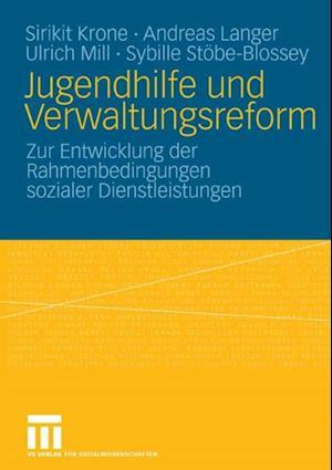 Jugendhilfe und Verwaltungsreform af Andreas Langer, Sirikit Krone, Ulrich Mill