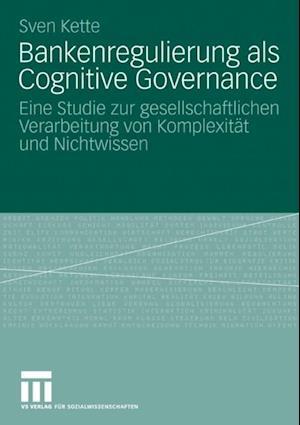 Bankenregulierung als Cognitive Governance