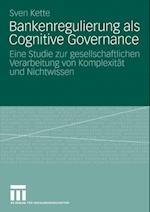 Bankenregulierung als Cognitive Governance af Sven Kette