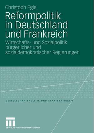 Reformpolitik in Deutschland und Frankreich af Christoph Egle