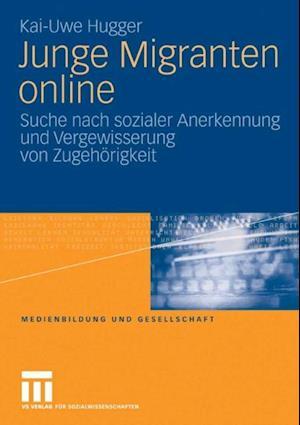 Junge Migranten online af Kai-Uwe Hugger