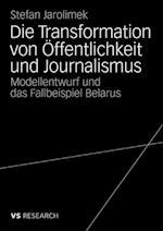 Die Transformation von Offentlichkeit und Journalismus