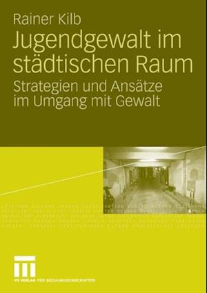Jugendgewalt im stadtischen Raum af Rainer Kilb