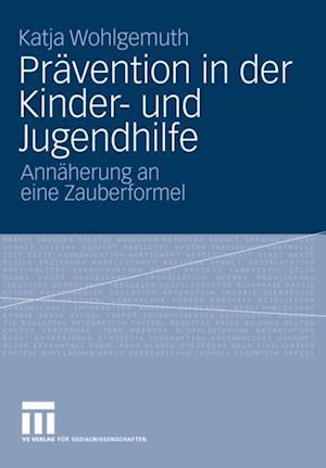 Pravention in der Kinder- und Jugendhilfe af Katja Wohlgemuth