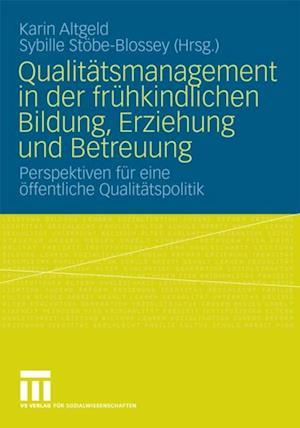 Qualitatsmanagement in der fruhkindlichen Bildung, Erziehung und Betreuung