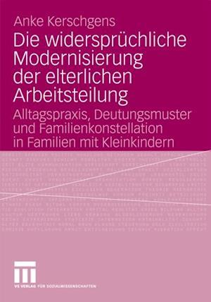 Die widerspruchliche Modernisierung der elterlichen Arbeitsteilung af Anke Kerschgens