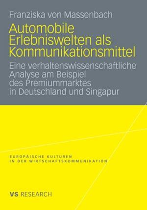 Automobile Erlebniswelten als Kommunikationsmittel af Franziska Von Massenbach