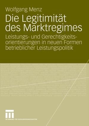 Die Legitimitat des Marktregimes af Wolfgang Menz