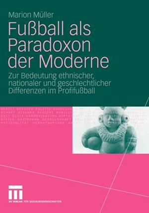 Fuball als Paradoxon der Moderne