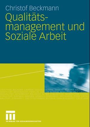 Qualitatsmanagement und Soziale Arbeit af Christof Beckmann