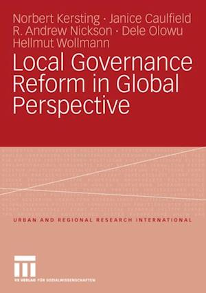 Local Governance Reform in Global Perspective af Dele Olowu, Hellmut Wollmann, Janice Caulfield