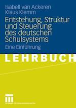 Entstehung, Struktur und Steuerung des deutschen Schulsystems