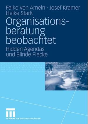 Organisationsberatung beobachtet af Josef Kramer, Falko Von Ameln, Heike Stark