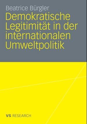 Demokratische Legitimitat in der internationalen Umweltpolitik
