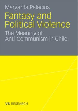 Fantasy and Political Violence af Margarita Palacios