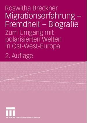 Migrationserfahrung - Fremdheit - Biografie af Roswitha Breckner