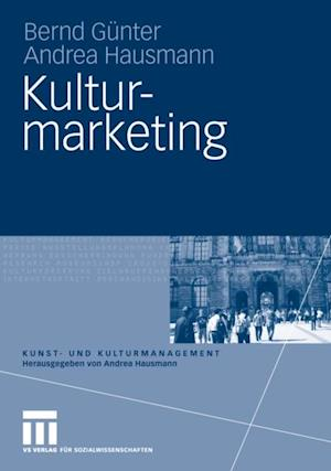 Kulturmarketing af Andrea Hausmann, Bernd Gunter