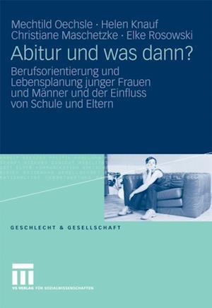 Abitur und was dann? af Mechtild Oechsle, Helen Knauf, Christiane Maschetzke