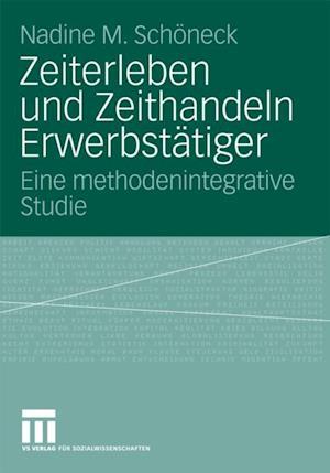 Zeiterleben und Zeithandeln Erwerbstatiger af Nadine M. Schoneck