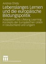 Lebenslanges Lernen und die europaische Bildungspolitik af Andrea Ohidy
