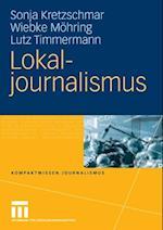 Lokaljournalismus af Wiebke Mohring, Sonja Kretzschmar, Lutz Timmermann