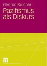 Pazifismus als Diskurs af Gertrud Brucher