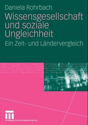 Wissensgesellschaft und soziale Ungleichheit af Daniela Rohrbach