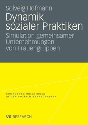 Dynamik sozialer Praktiken af Solveig Hofmann