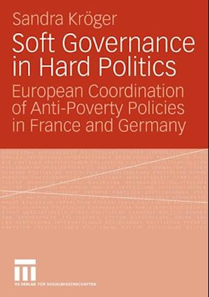 Soft Governance in Hard Politics af Sandra Kroger