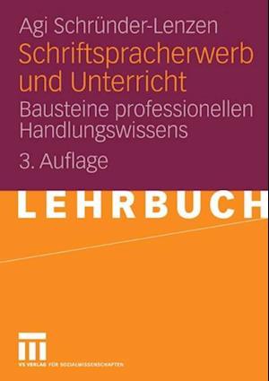 Schriftspracherwerb und Unterricht af Agi Schrunder-Lenzen