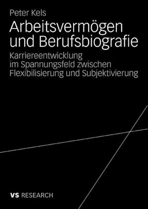 Arbeitsvermogen und Berufsbiografie af Peter Kels