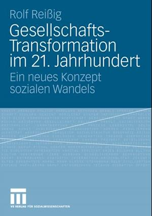 Gesellschafts-Transformation im 21. Jahrhundert af Rolf Reiig